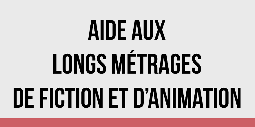 Aides aux longs métrages de fiction et d'animation