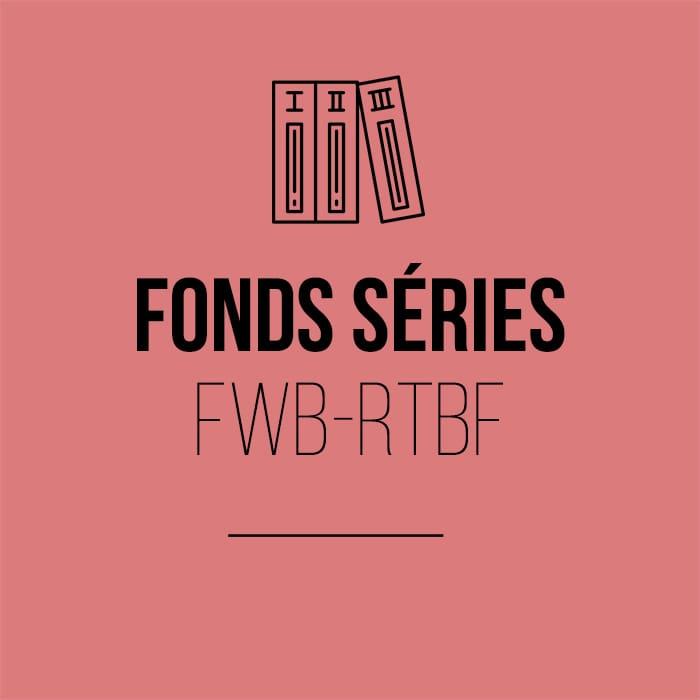 Fonds séries FWB-RTBF