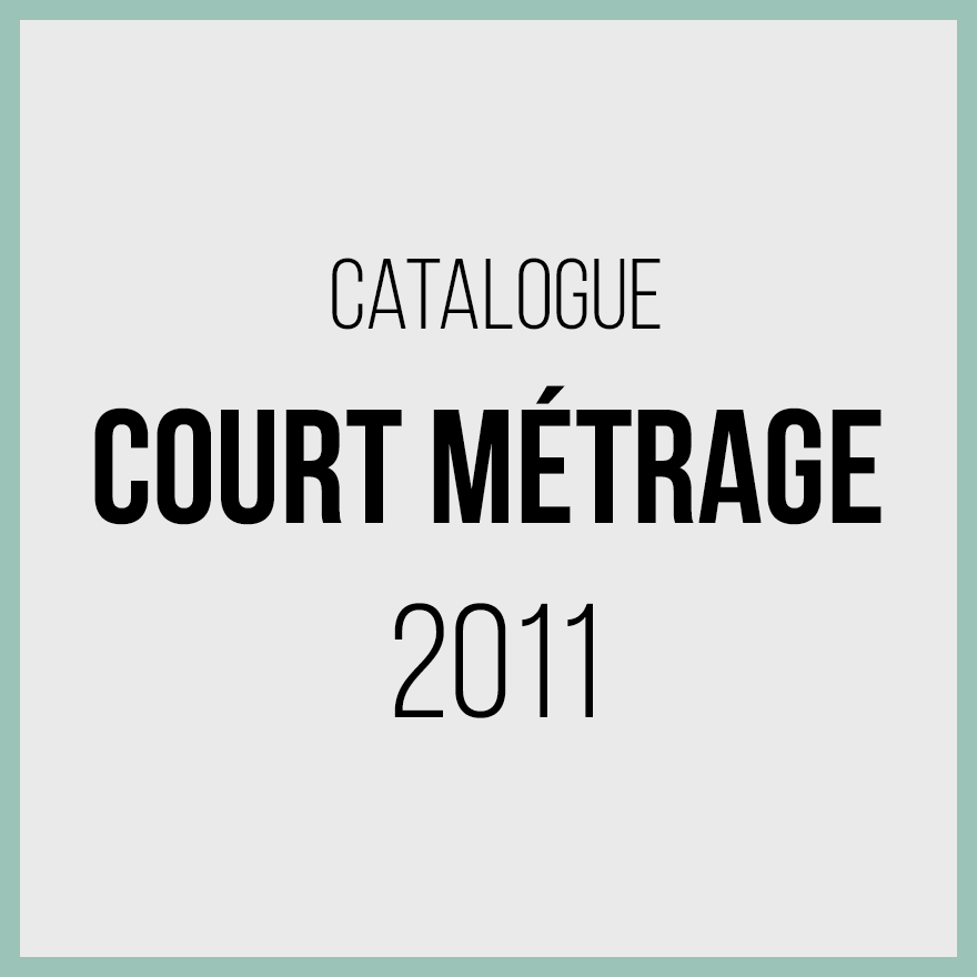 Catalogue courts métrages 2011