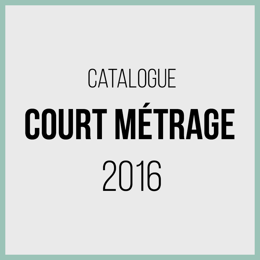 Catalogue courts métrages 2016