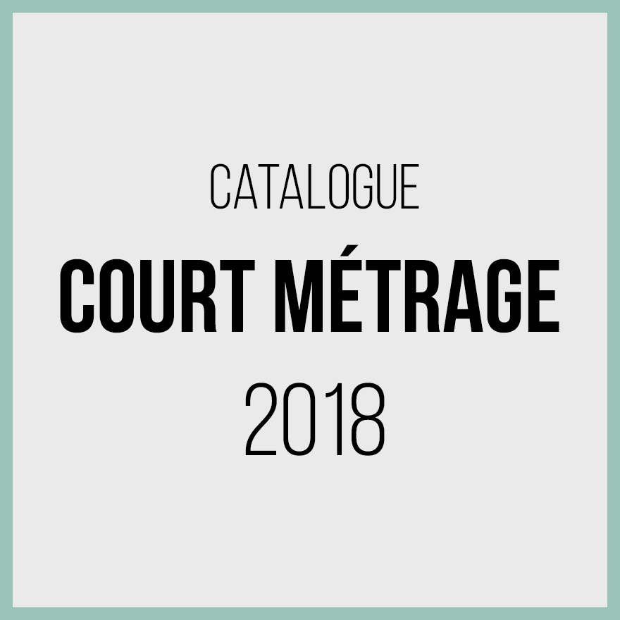 Catalogue courts métrages 2018