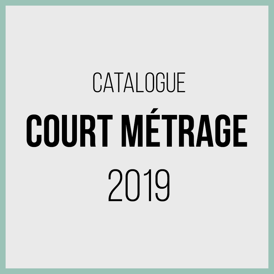 Catalogue courts métrages 2019
