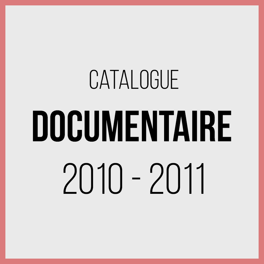 Catalogue documentaires - 2010 2011