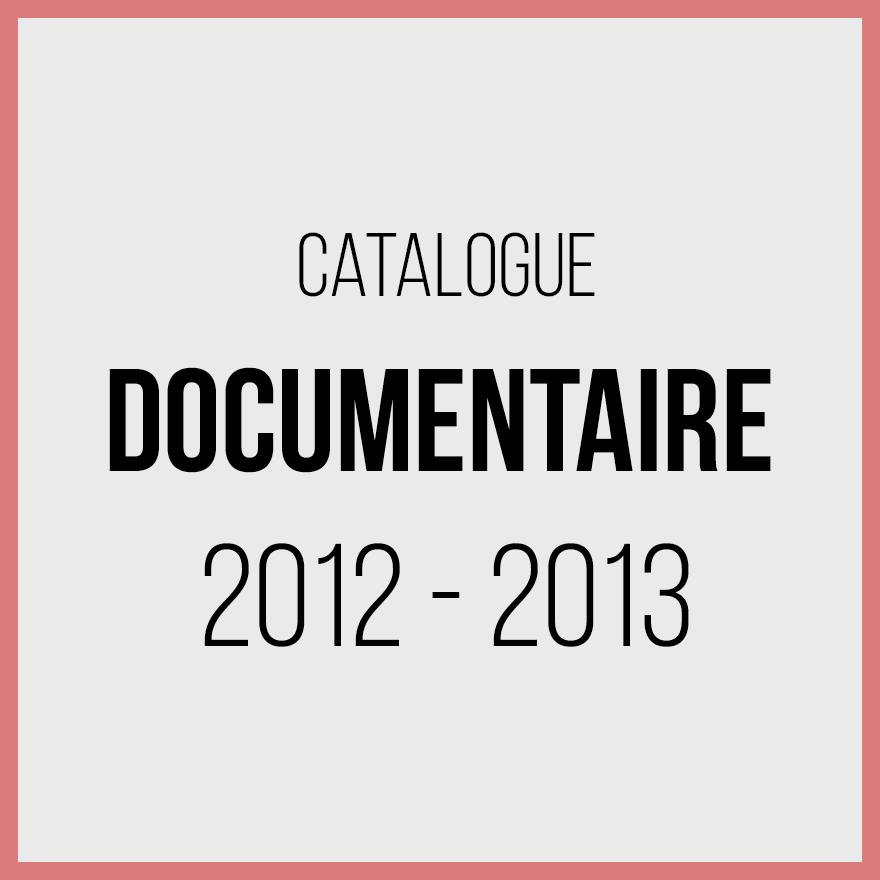 Catalogue documentaires - 2012 2013