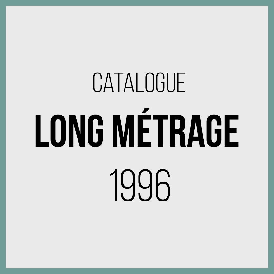 Catalogue longs métrages 1996