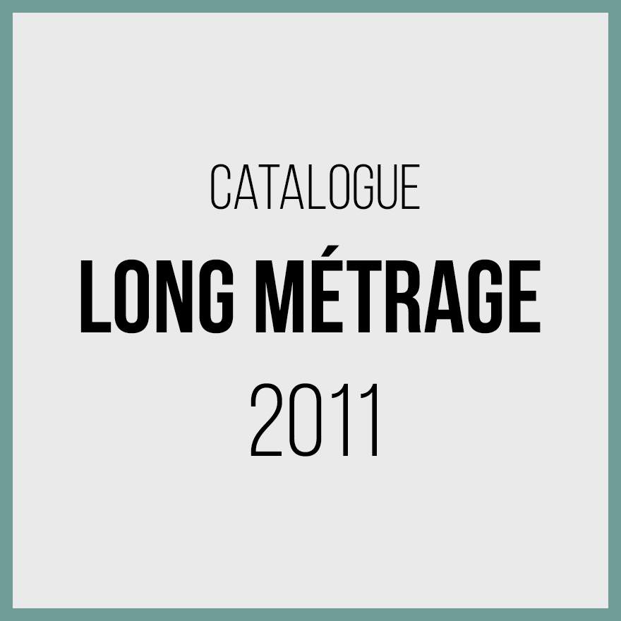 Catalogue longs métrages 2011
