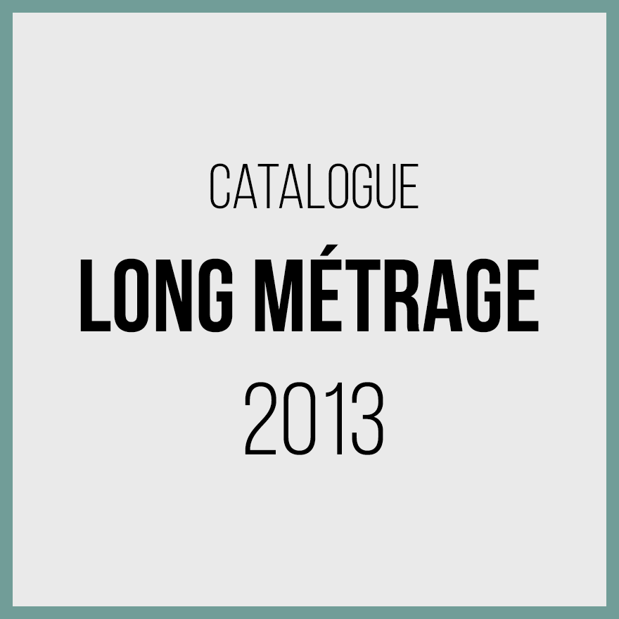 Catalogue longs métrages 2013