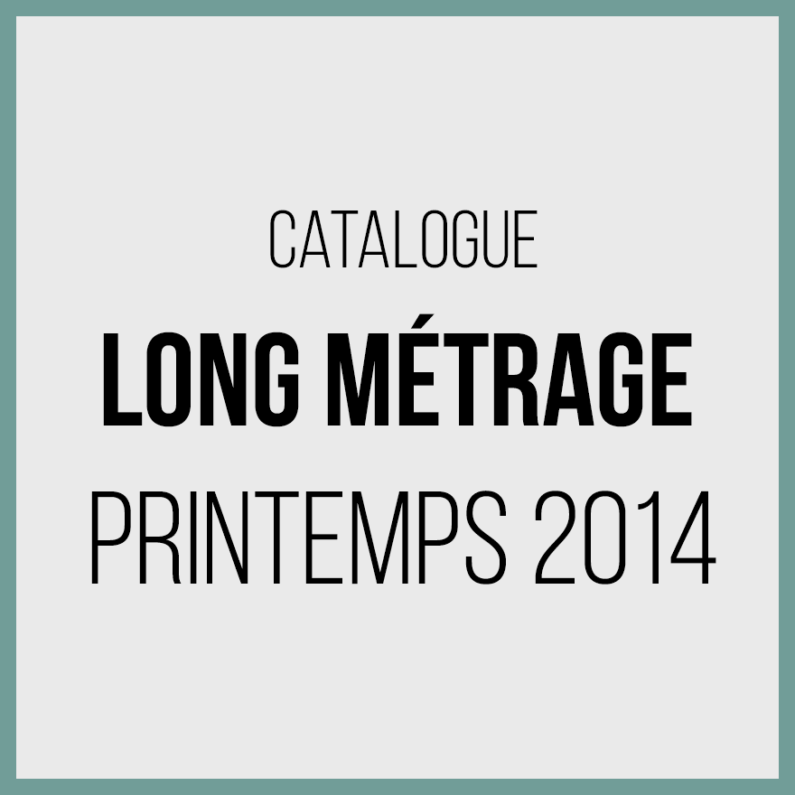 Catalogue longs métrages 2014 - printemps