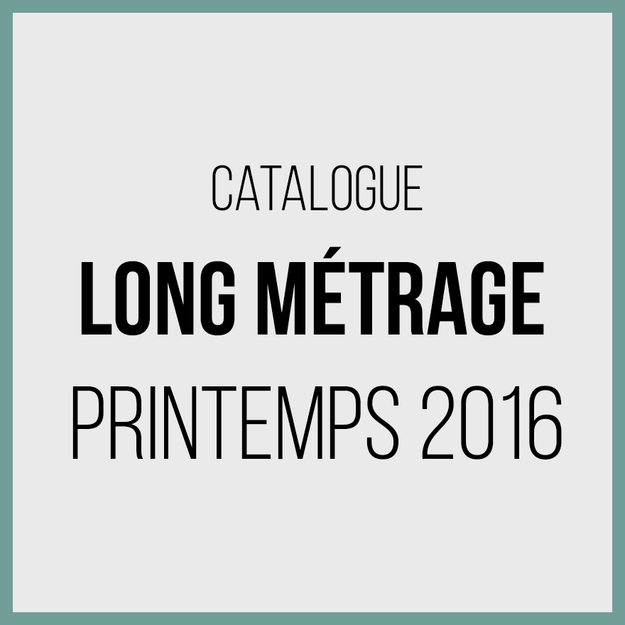 Catalogue longs métrages 2016 - printemps