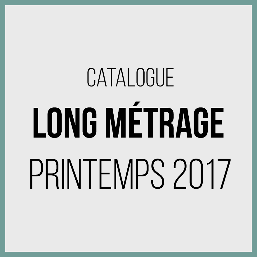 Catalogue longs métrages 2017 - printemps