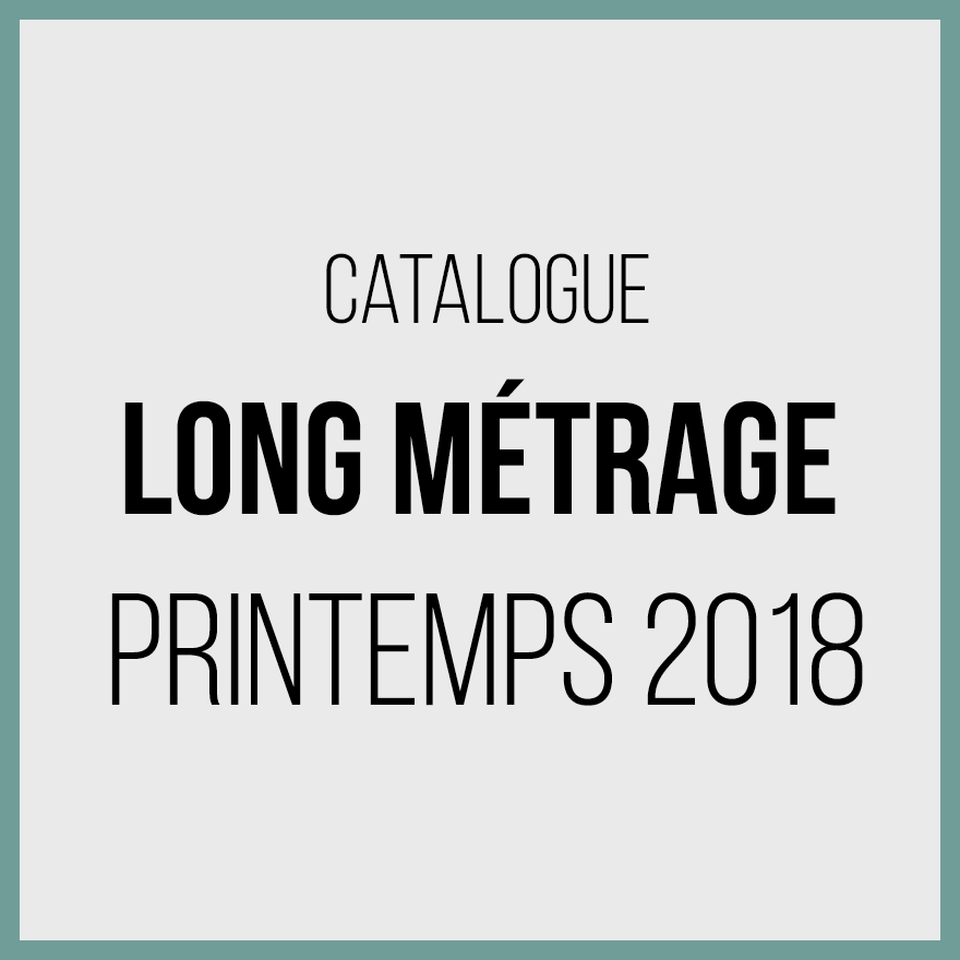 Catalogue longs métrages 2018 - printemps